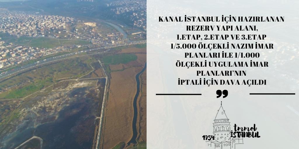 Kanal İstanbul İçin Hazırlanan  Rezerv Yapı Alanı, 1.Etap, 2.Etap ve 3.Etap  1/5.000 ölçekli Nazım İmar Planları ile 1/1.000 Ölçekli Uygulama İmar Planları'nın  İptali İçin Dava Açıldı
